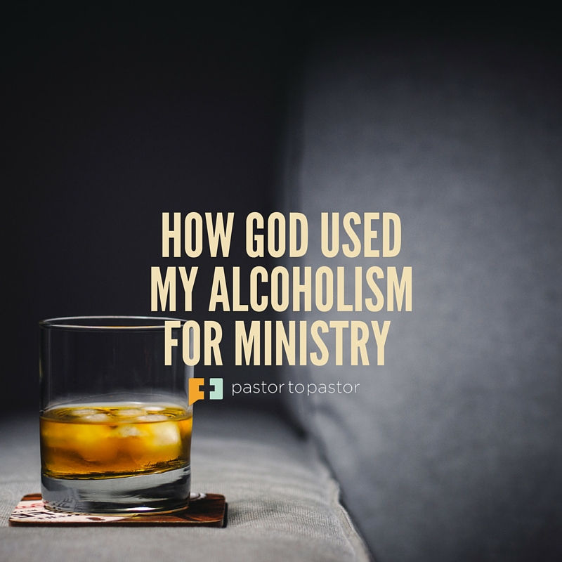 How God Used My Alcoholism for Ministry