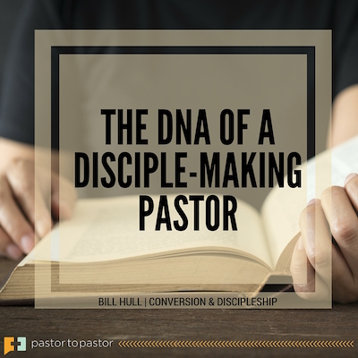 The DNA of a Disciple-Making Pastor