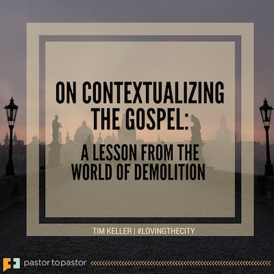 On Contextualizing the Gospel: A Lesson from the World of Demolition
