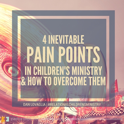 4 Inevitable Pain Points in Children's Ministry … And How to Overcome Them
