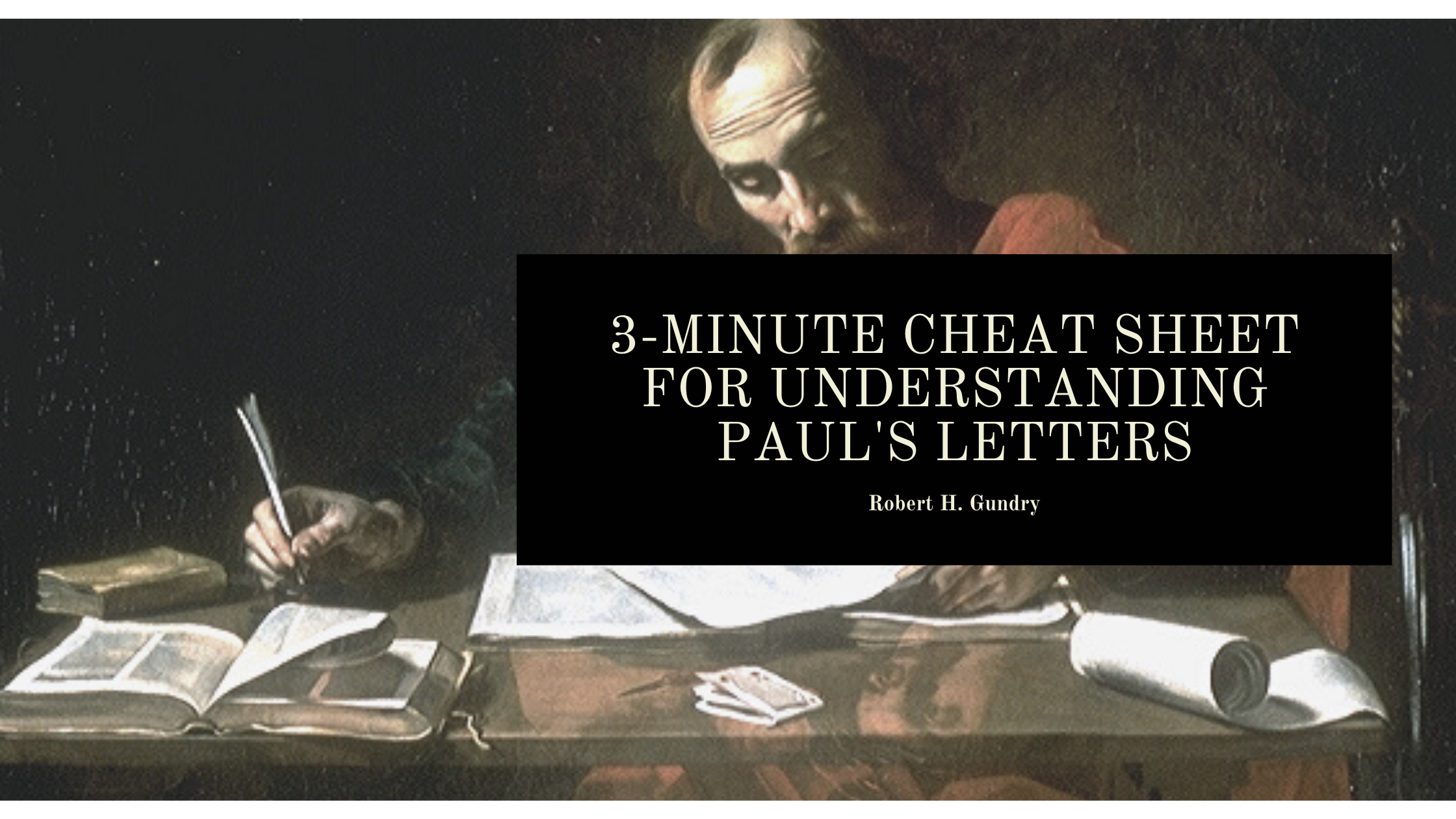 The 3-Minute Cheat Sheet for Understanding Paul's Letters