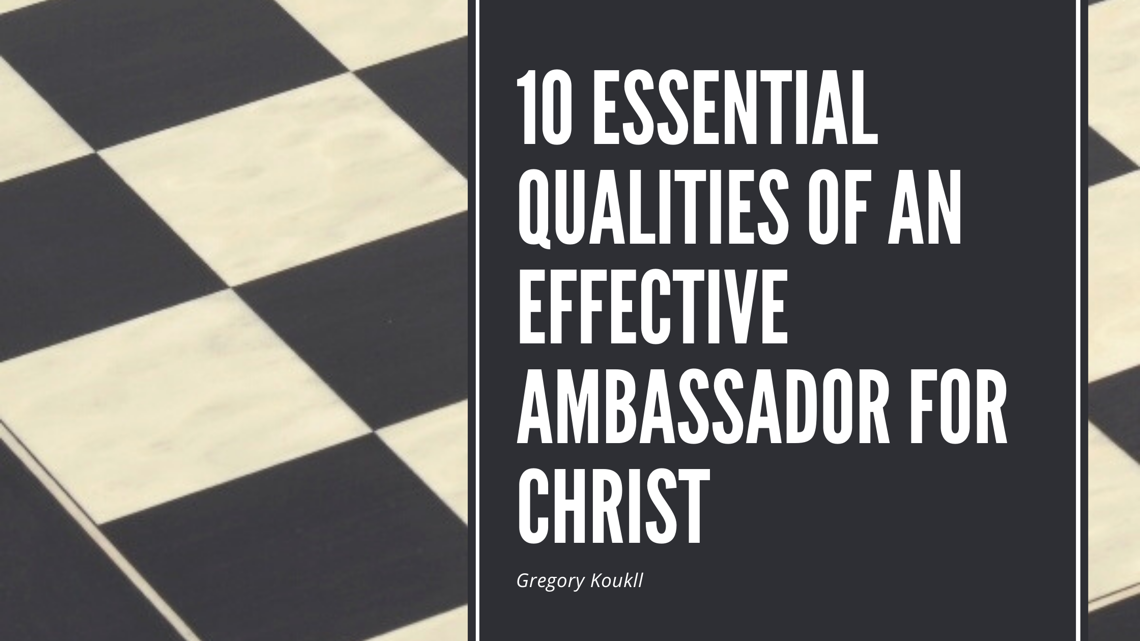 10 Essential Qualities of an Effective Ambassador for Christ