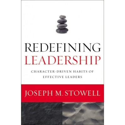 Redefining Leadership by Joseph M Stowell