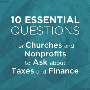 10 Essential Questions about Taxes and Finance for Churches and Nonprofits