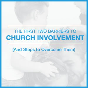 The first two barriers to church involvement