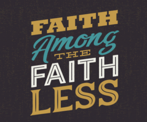 Faith Among the Faithless
