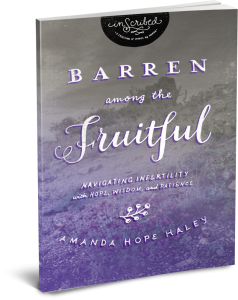Barren Among the Fruitful by Amanda Hope Haley