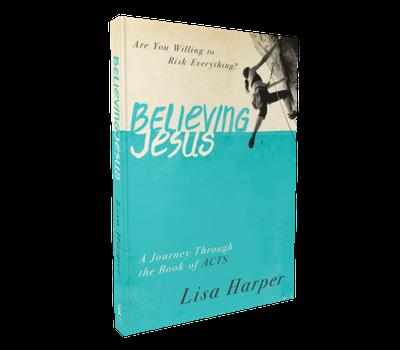 Believing Jesus by Lisa Harper