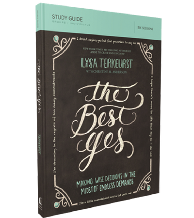 The Best Yes Study Guide by Lysa TerKeurst