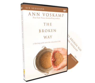 The Broken Way Video Study DVD by Ann Voskamp