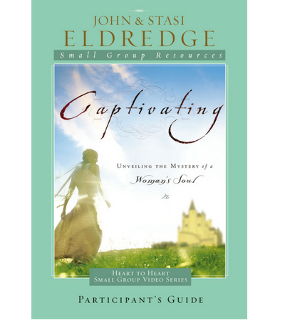 Captivating Participant's Guide by John and Stasi Eldredge