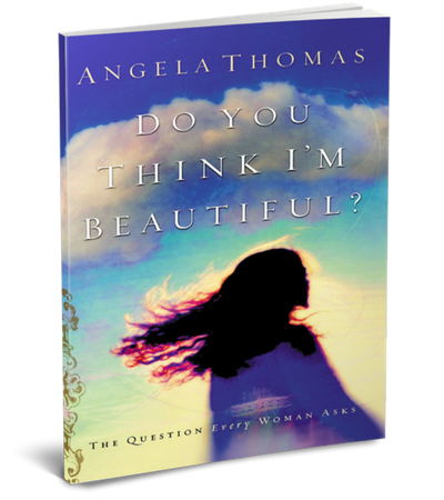 Do You Think I'm Beautiful by Angela Thomas