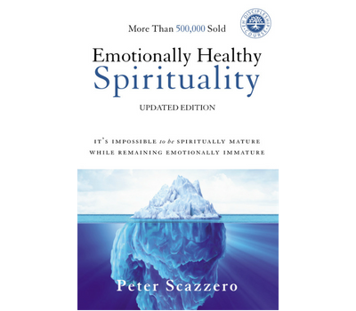 Emotionally Healthy Spirituality by Peter and Geri Scazzero