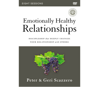 Emotionally Healthy Relationships Video Study DVD by Peter and Geri Scazzero