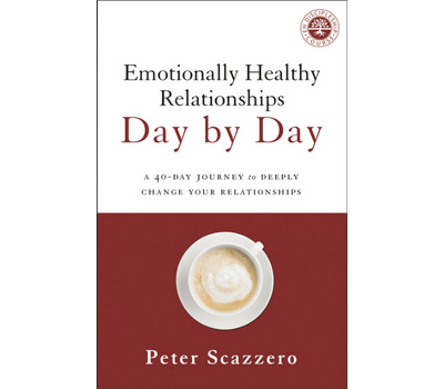Emotionally Healthy Relationships Day by Day by Peter and Geri Scazzero