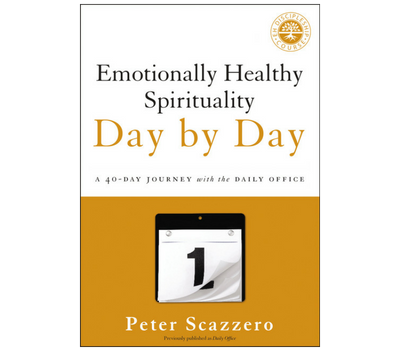 Emotionally Healthy Spirituality Day by Day by Peter and Geri Scazzero