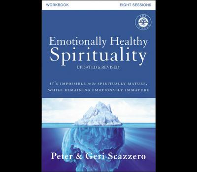 Emotionally Healthy Spirituality Workbook by Peter and Geri Scazzero
