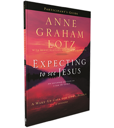 Expecting to See Jesus Participant's Guide by Anne Graham Lotz