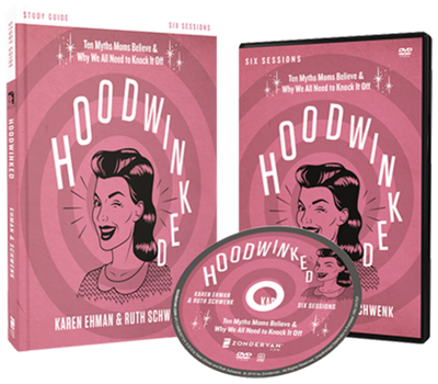 Hoodwinked DVD and Study Guide by Karen Ehman
