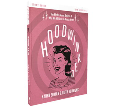 Hoodwinked Study Guide by Karen Ehman