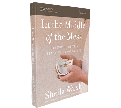 In the Middle of the Mess Study Guide by Sheila Walsh