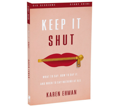 Keep It Shut Study Guide by Karen Ehman