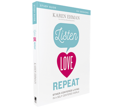 Listen, Love, Repeat Study Guide by Karen Ehman
