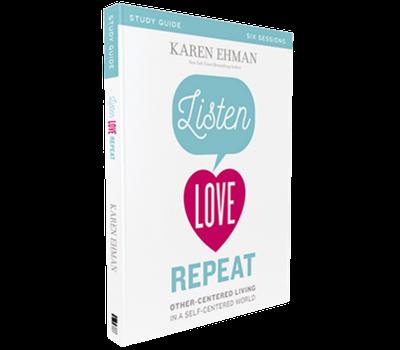 Listen, Love, Repeat Study Guide by Karen Ehman