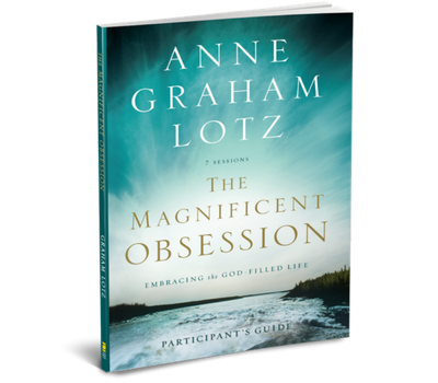 The Magnificent Obsession Participant's Guide by Anne Graham Lotz