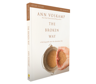 The Broken Way Study Guide by Ann Voskamp