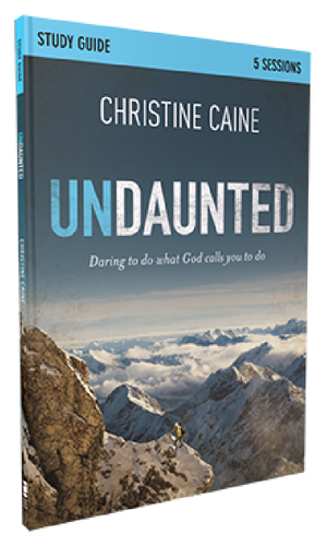 Undaunted Study Guide by Christine Caine