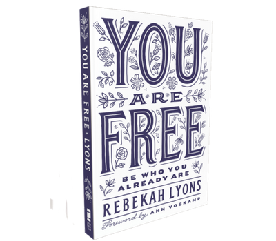 You Are Free by Rebekah Lyons