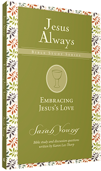 Embracing Jesus's Love: Jesus Always Bible Study Series by Sarah Young