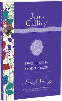 Dwelling in God's Peace: Jesus Calling Bible Study Series by Sarah Young