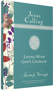 Living with God's Courage: Jesus Calling Bible Study Series by Sarah Young