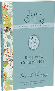 Receiving Christ's Hope: Jesus Calling Bible Study Series by Sarah Young