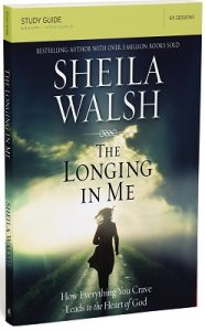 The Longing in Me Study Guide by Sheila Walsh