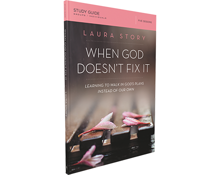 When God Doesn't Fix It Study Guide by Laura Story