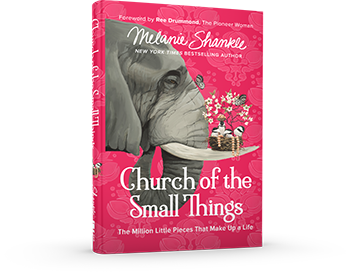 Church of the Small Things by Melanie Shankle