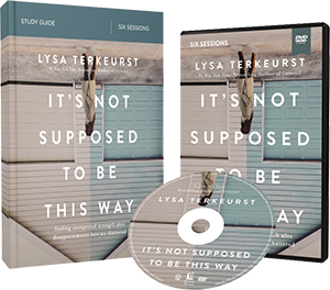 It's Not Supposed to Be This Way DVD and Study Guide Pack by Lysa TerKeurst