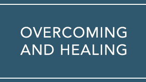 Overcoming and Healing