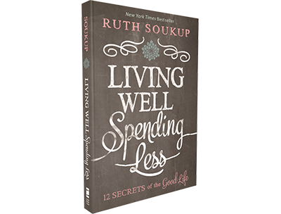 Living Well, Spending Less by Ruth Soukup