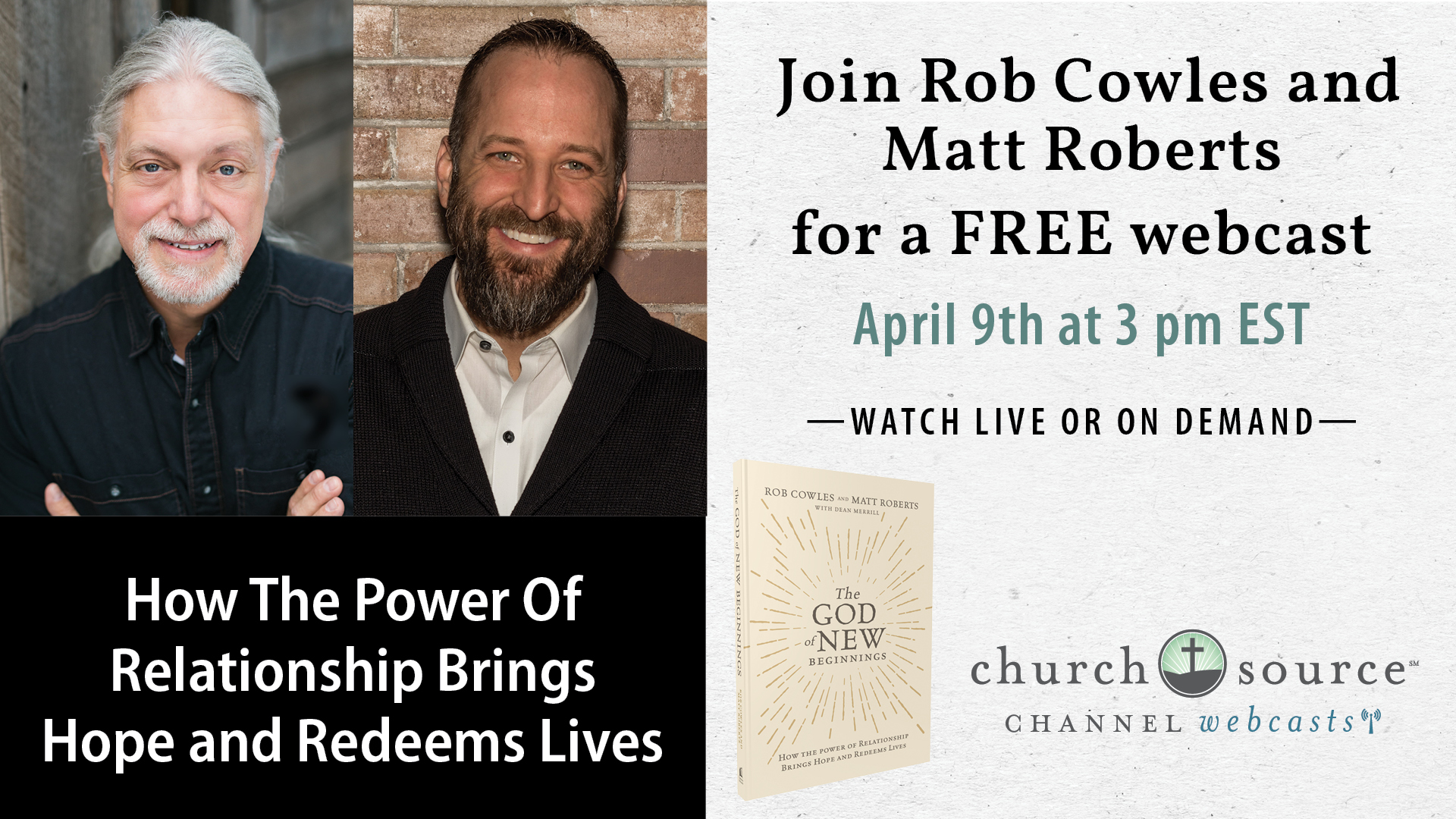 How The Power of Relationship Brings Hope and Redeems Lives - Webcast with Rob Cowles and Matt Roberts