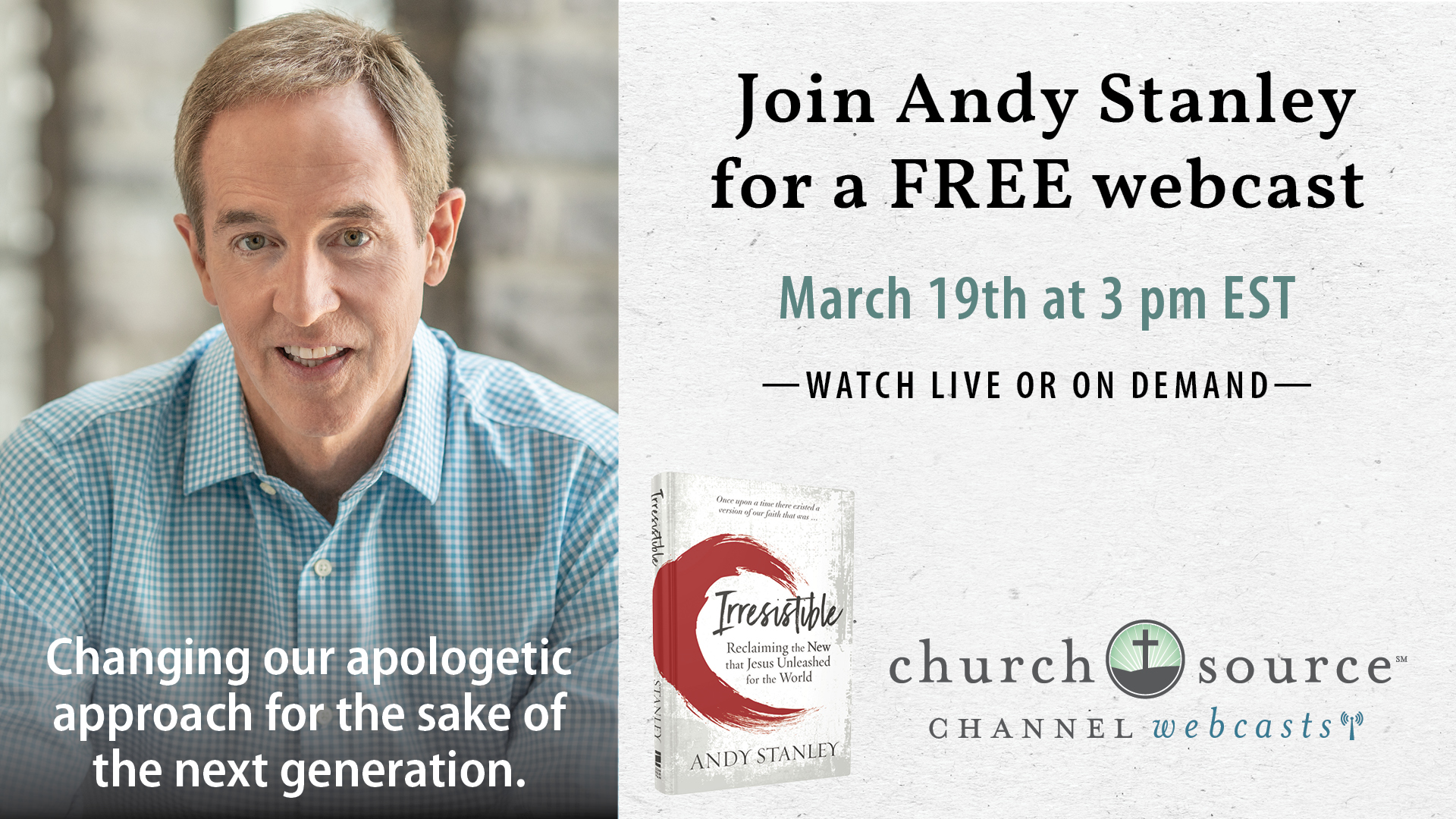 Changing our apologetic approach for the sake of the next generation - Webcast with Andy Stanley