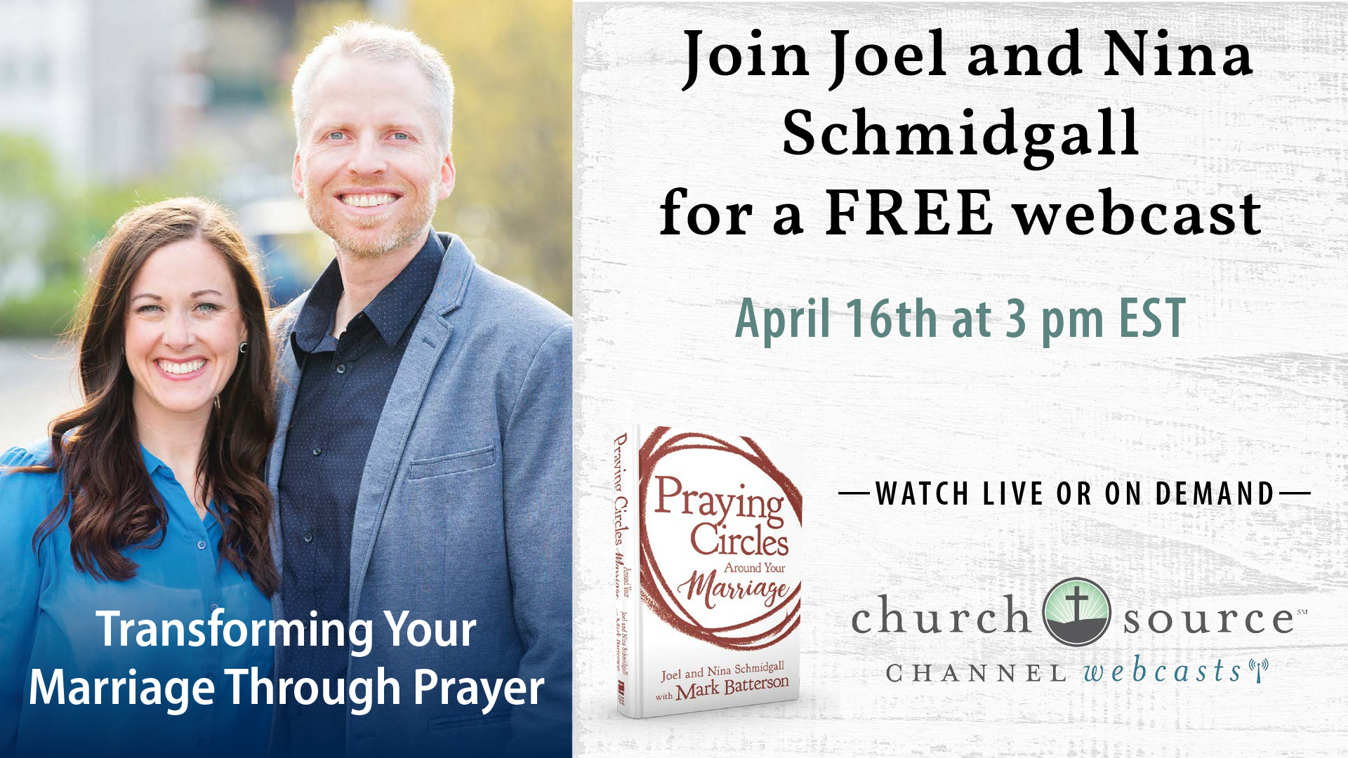 Transforming Your Marriage Through Prayer - Webcast with Joel and Nina Schmidgall