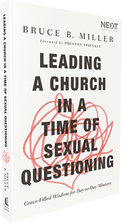 Leading a Church in a Time of Sexual Questioning by Bruce Miller