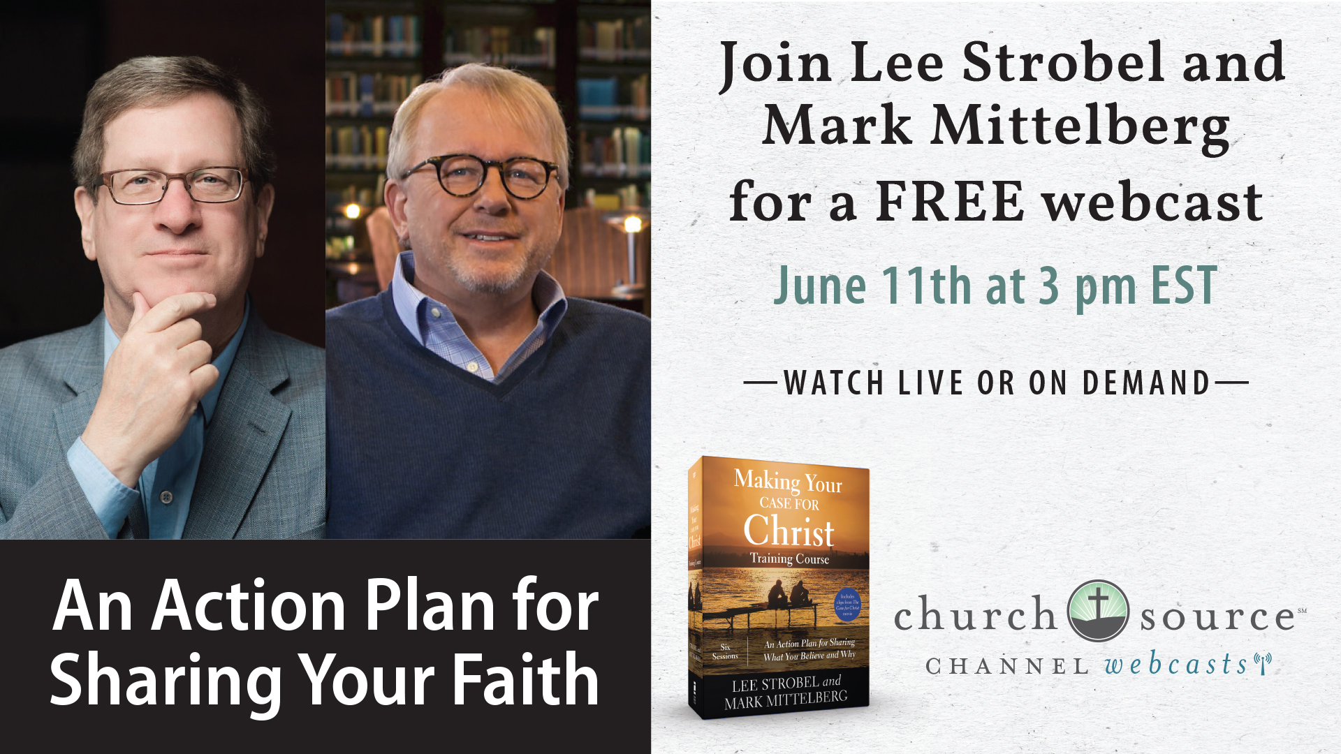 (dup) An Action Plan for Sharing What You Believe and Why - Webcast with Lee Strobel Mark Mittelberg