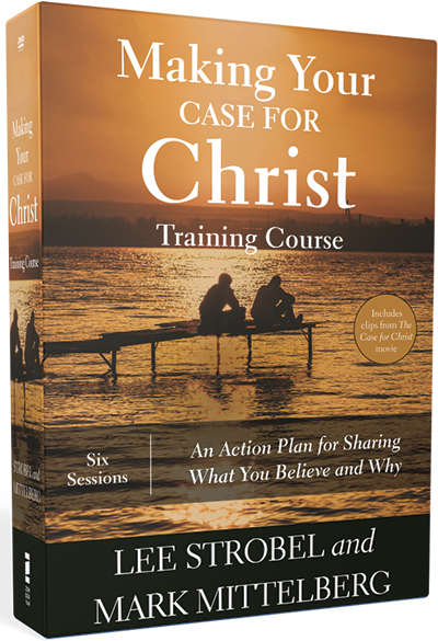 Making Your Case for Christ by Lee Strobel and Mark Mittelberg