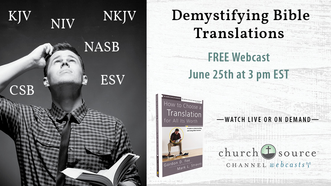 Demystifying Bible Translations - Webcast with Bill Mounce, Ken Lucas, & Melinda Bouma