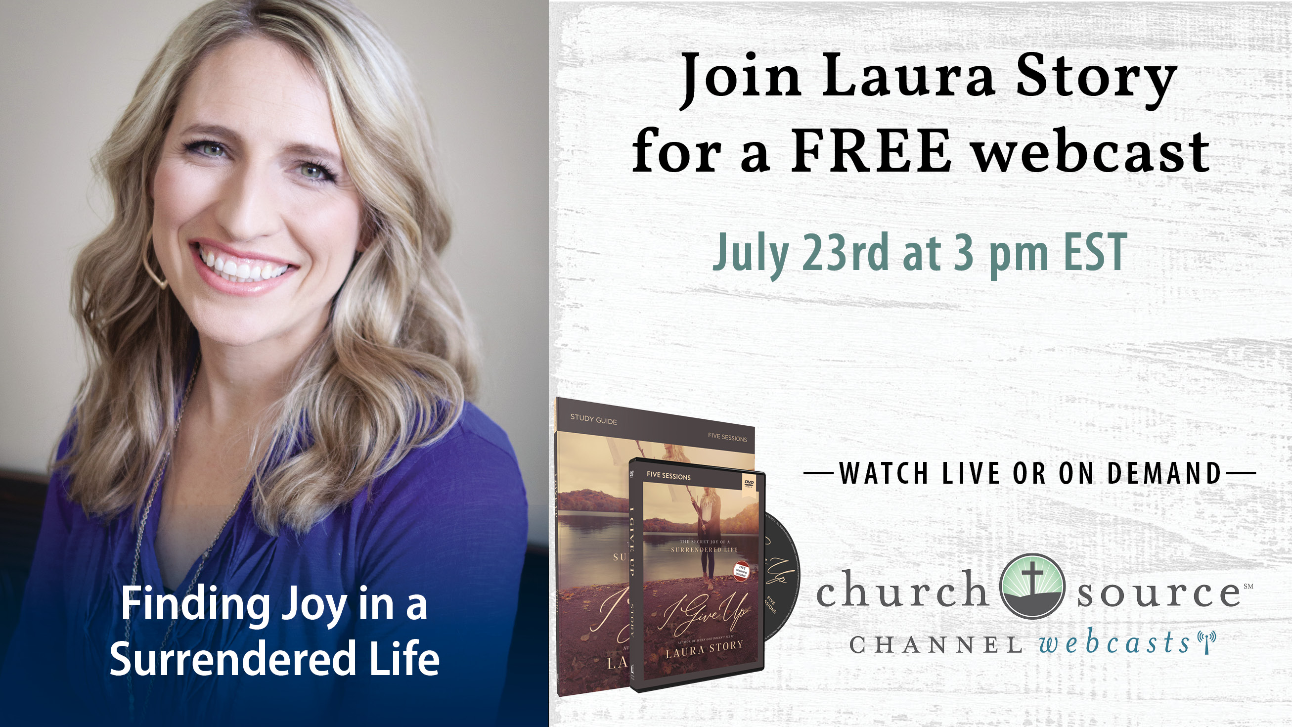 Finding Joy in a Surrendered Life - Webcast with Laura Story